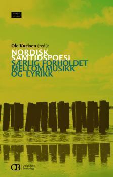 Cover for Nordisk samtidspoesi: Særlig forholdet mellom musikk og lyrikk